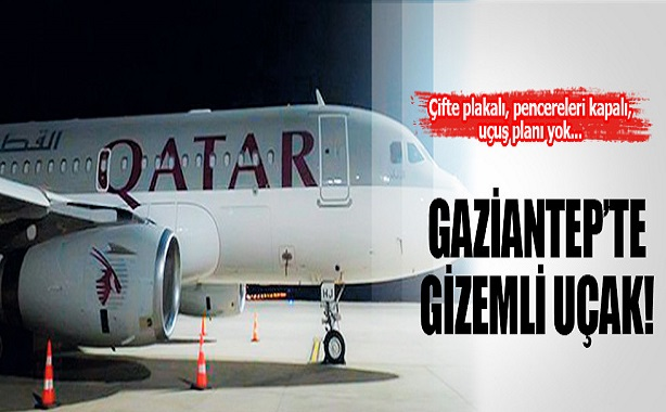 Gaziantep'te Gizemli Katar Uçağı!