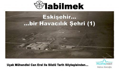Arı Olabilmek – Eskişehir, Bir Havacılık Şehri (1)