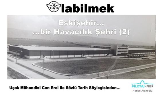 Arı Olabilmek – Eskişehir, Bir Havacılık Şehri (2)